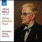 Alfred Hill (1869-1960): String Quartets, Vol. 6 - Quartets Nos. 15-17 / Dominion String Quartet
