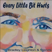 Bradley Leighton: Every Little Bit Hurts