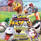 Zacarías M. de la Riva: Un Gallo con Muchos Huevos (Little Rooster's Egg-Cellent Adventure) [Original Motion Picture Soundtrack]