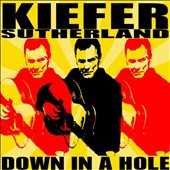 Kiefer Sutherland: Down in a Hole