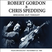 Chris Spedding/Robert Gordon: Breaking Out Tonight *