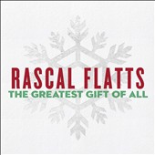 Rascal Flatts: The Greatest Gift of All *