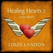 Louis Landon: Healing Hearts, Vol. 2: Solo Piano *