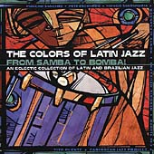 Various Artists: The Colors of Latin Jazz: From Samba to Bomba!