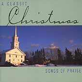 A Classic Christmas - Songs of Praise