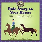 John M. Feierabend: Ride Away on Your Horses: Music, Now I'm One