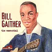 Bill Gaither (Blues Guitar): Bill Gaither: The Essential *