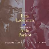 The Music of Ezra Laderman Vol 4 / Parisot, Yale Cellos