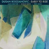 Dusan Bogdanovic: Early to Rise