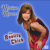 Monique Marvez: Reality Chick [PA]