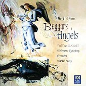 Brett Dean (b.1961): Beggars & Angels, for orchestra / Paul Dean, clarinet; Melbourne SO; Stenz