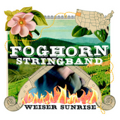 The Foghorn Stringband: Weiser Sunrise