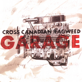 Cross Canadian Ragweed: Garage