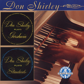 Don Shirley: Don Shirley Plays Gershwin/Don Shirley Plays Standards *