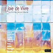 Joie de vivre - Ravel, Ibert, etc /  Archibald, Edwards