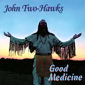 John Two-Hawks: Good Medicine