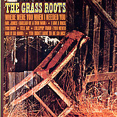 The Grass Roots: Where Were You When I Needed You