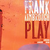 Frank Kimbrough: Play