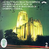 Tracey Plays Organ Transcriptions and French Romantic Music