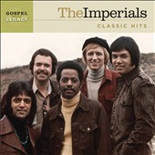 The Imperials: Classic Hits: Gospel Legacy Series