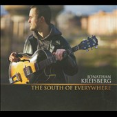 Jonathan Kreisberg: The South of Everywhere [Digipak]