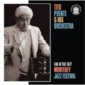 Tito Puente: Live at the Monterey Jazz Festival 1977
