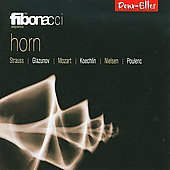 Horn - Strauss, Glazunov, Mozart, Koechlin, Nielsen, Poulenc / Stirling, The Fibonacci Sequence