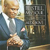 Alex Boyé: Be Still, My Soul: Classic Hymns & Folk Songs