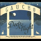 Gaucho: Deep Night