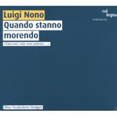 Luigi Nono: Quando stanno morendo [Hybrid SACD]