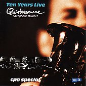 Quintessence Saxophone Quintet: Ten Years Live