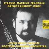 Oboe Concertos by Strauss, Martinu, Francaix / Zubicky