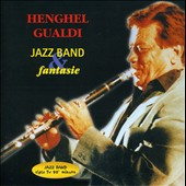 Henghel Gualdi: Jazz Band & Fantasie *