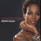 Shakura S'Aida: Brown Sugar *