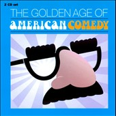 Various Artists: The Golden Age of American Comedy