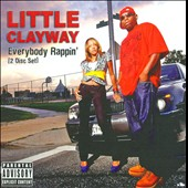 Little Clayway: Everybody Rappin' [PA]