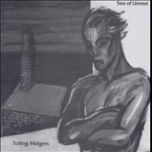 Toiling Midgets: Sea of Unrest *
