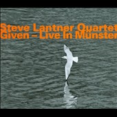 Steven Lantner: Given: Live in Münster *