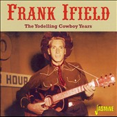 Frank Ifield: The Yodelling Cowboy Years