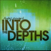 Andy Leonard: Into The Depths