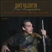 Dave Valentin: Pure Imagination *