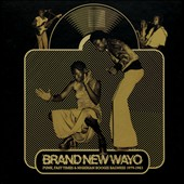 Various Artists: Brand New Wayo: Funk, Fast Times & Nigerian Boogie Badness 1979-1983