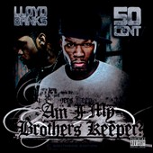 50 Cent/Lloyd Banks: Am I My Brother's Keeper? [PA] *