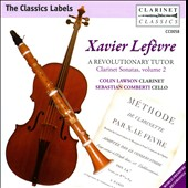 Xavier Lef&egrave;vre: A Revolutionary Tutor - Clarinet Sonatas, Vol. 2 / Colin Lawson, clarinet; Sebastian Comberti, cello