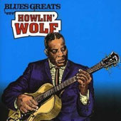 Howlin' Wolf: Blues Greats: Howlin' Wolf