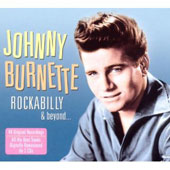 Johnny Burnette: Rockabilly & Beyond [Digipak]