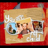 After the Chase: You Are My Child [Digipak]