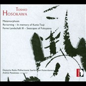 Hosokawa: Metamorphosis; Re-turning / Andrea Pestalozza