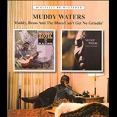 Muddy Waters: Muddy, Brass and the Blues/Can't Get No Grindin'