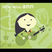 Little Miss Ann: Walk With Me [Digipak]